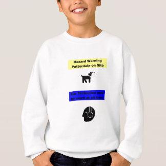 Patterdale Terrier Hazard Warning! Sweatshirt