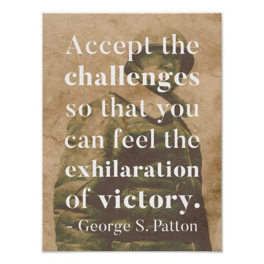 Patton 'Accept the challenges' quote poster