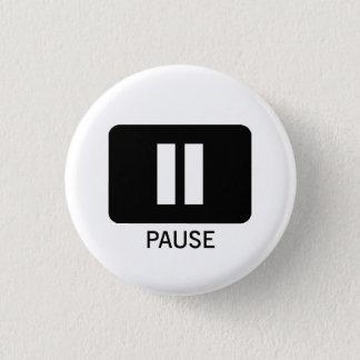 Pause 3 Cm Round Badge