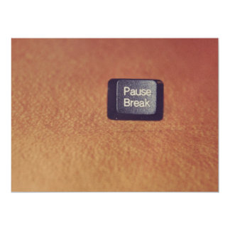 Pause-break key 17 cm x 22 cm invitation card