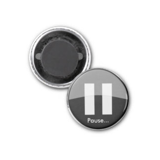 PAUSE Button Magnet