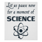Pause for a Moment of Science Poster