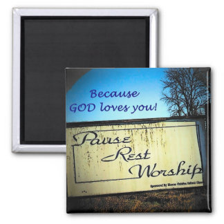 Pause rest worship God Loves You Square Magnet