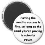 paving-the-road-to-success-is-fine-so-long-as refrigerator magnet