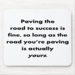paving-the-road-to-success-is-fine-so-long-as mouse pads
