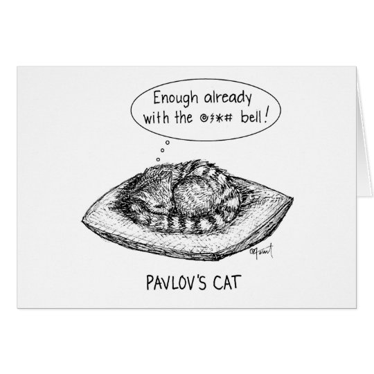 Pavlov's cat note card