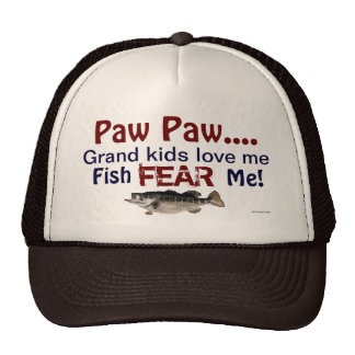 Paw Paw...Grand Kids Love Me Fish Fear Me Hat
