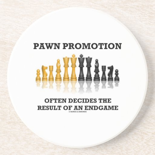 Pawn Promotion Often Decides The Result Of Endgame Beverage Coasters