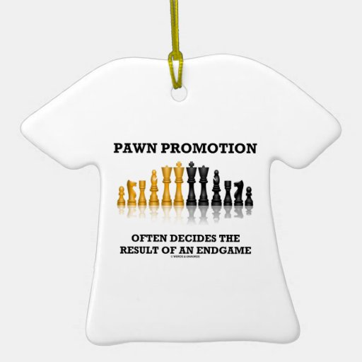 Pawn Promotion Often Decides The Result Of Endgame Ornament