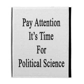 Pay Attention It's Time For Political Science iPad Case