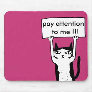 Pay attention to me board holding cat illustra mouse pad