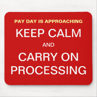 Pay Day Payroll Keep Calm Motivational Slogan Mouse Mat
