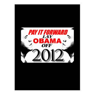 Pay It Forward - Lay Obama Off 2012 Postcard
