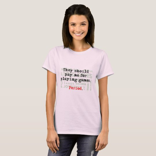 Pay me for playing games Women's Basic T-Shirt
