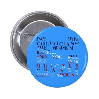 Pay the Politicians the Minimum Wage... Button