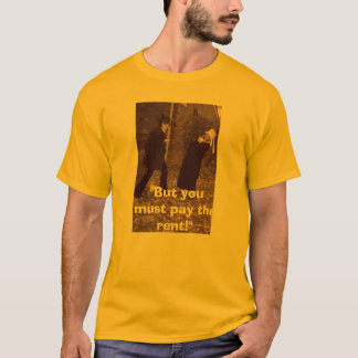 Pay the rent T-Shirt