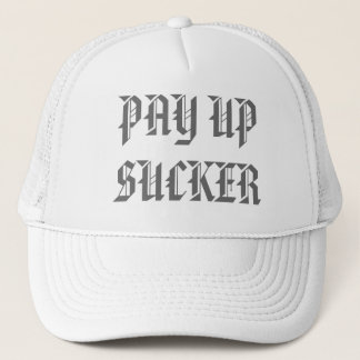 PAY UP SUCKER TRUCKER HAT