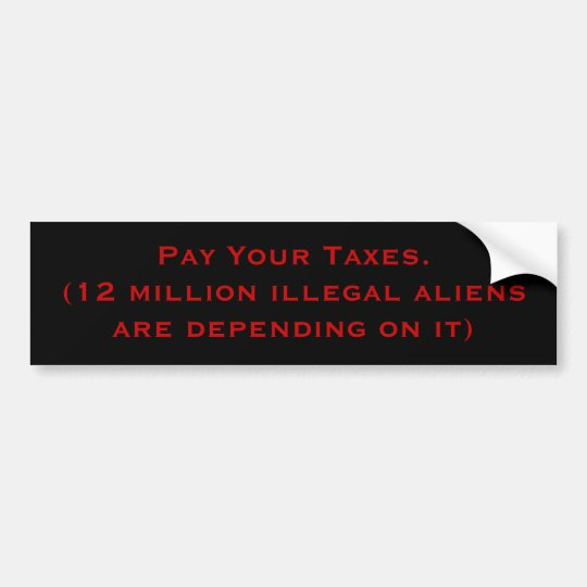 Pay Your Taxes Bumper Sticker