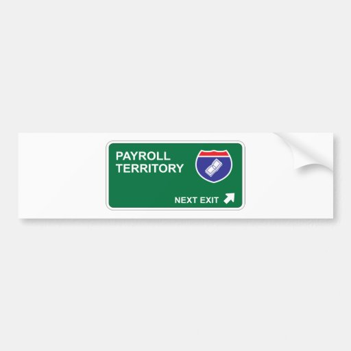 Payroll Next Exit Bumper Stickers