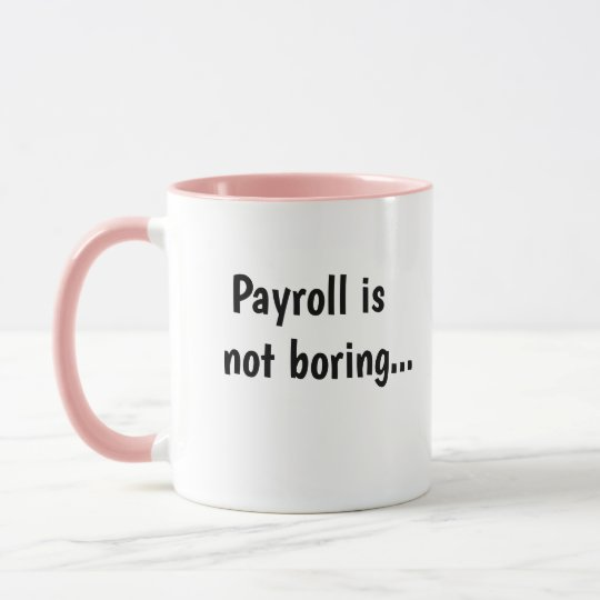 Payroll Not Boring Cruel Funny Payroll Quote Gift