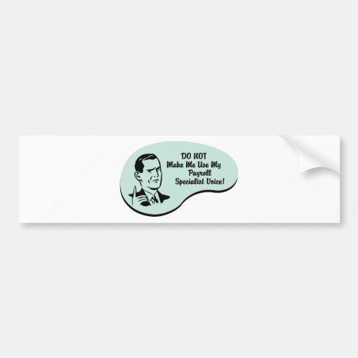 Payroll Specialist Voice Bumper Sticker