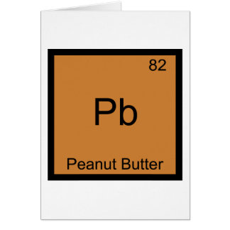 Pb - Peanut Butter Chemistry Periodic Table Symbol Greeting Card