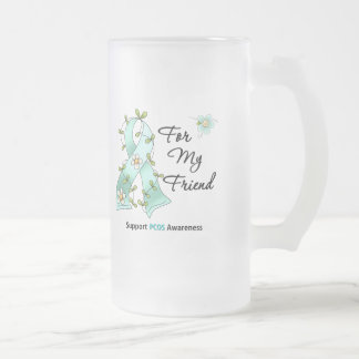 PCOS Awareness I Wear Teal Ribbon For My Friend 16 Oz Frosted Glass Beer Mug