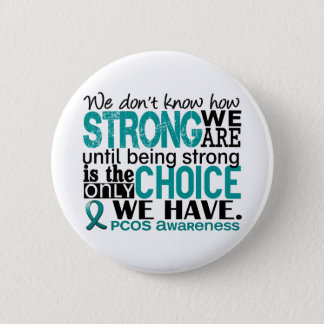 PCOS How Strong We Are 6 Cm Round Badge