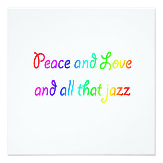Peace and Love and All That Jazz Rainbow Invitatio 13 Cm X 13 Cm Square Invitation Card