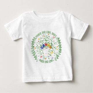 Peace and Love, Baby... Baby T-Shirt