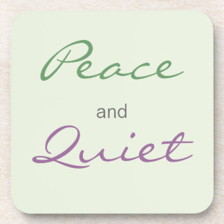 Peace and Quiet Words Beverage Coaster