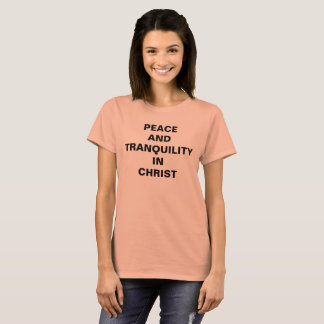 """Peace And Tranquility In Christ"" Women's T-shirt"