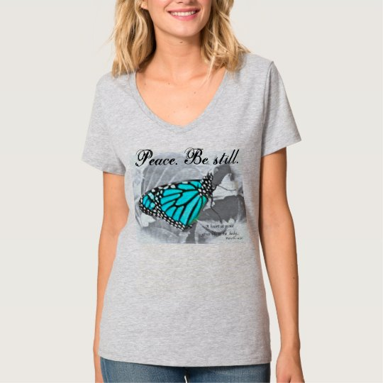 Peace. Be Still. Butterfly Shirt