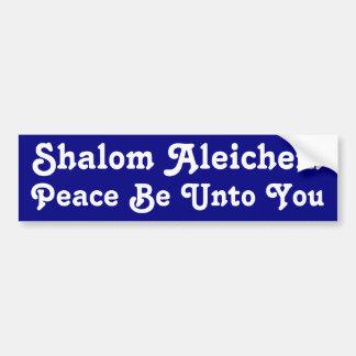 Peace Be Unto You Bumper Sticker