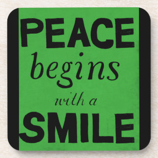 PEACE BEGINS WITH A SMILE MOTTO MOTIVATIONAL CAUSE COASTERS
