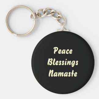 Peace, Blessings, Namaste. Keychains