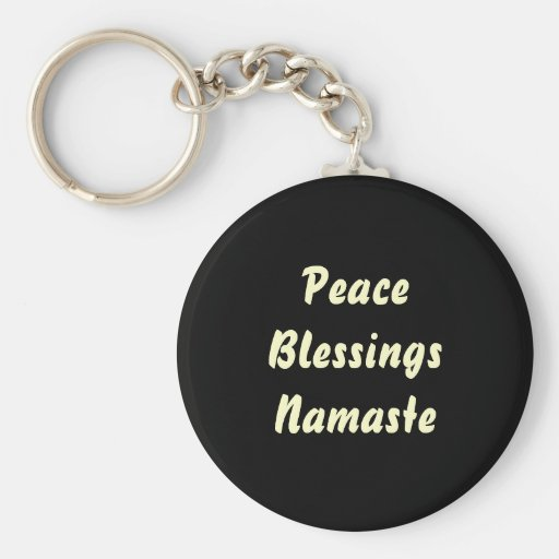 Peace, Blessings, Namaste. Keychains
