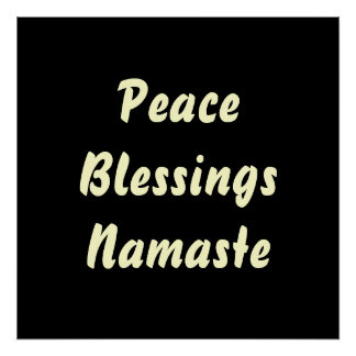 Peace, Blessings, Namaste. Poster