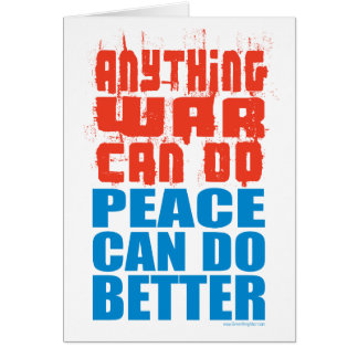 Peace Can Do Better Greeting Card