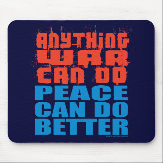 Peace Can Do Better Mouse Pad