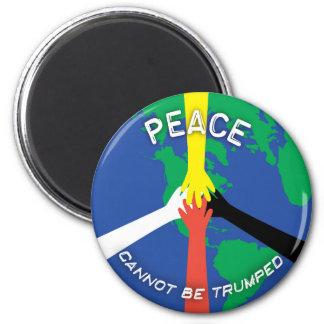 Peace Cannot Be Trumped - Magnet
