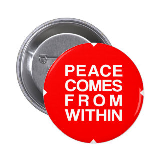 Peace Comes From Within 6 Cm Round Badge