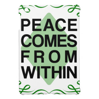 Peace Comes From Within iPad Mini Cases