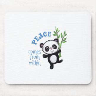 PEACE COMES FROM WITHIN MOUSE PAD
