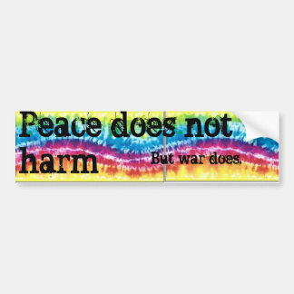 Peace does not harm, but war does bumper sticker