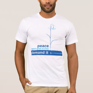 Peace Doesn't Grow On Trees T-Shirt