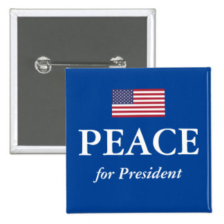 'PEACE For President' 15 Cm Square Badge