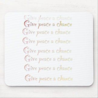 Peace, give peace a chance mousepads