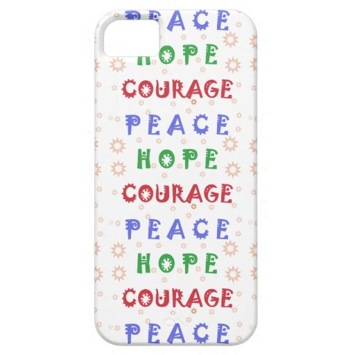 Peace Hope Courage iPhone 5 Cases