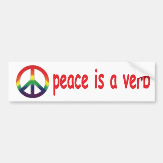 peace is a verb bumper sticker